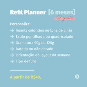 Refil Planner [6 meses] +2 grátis