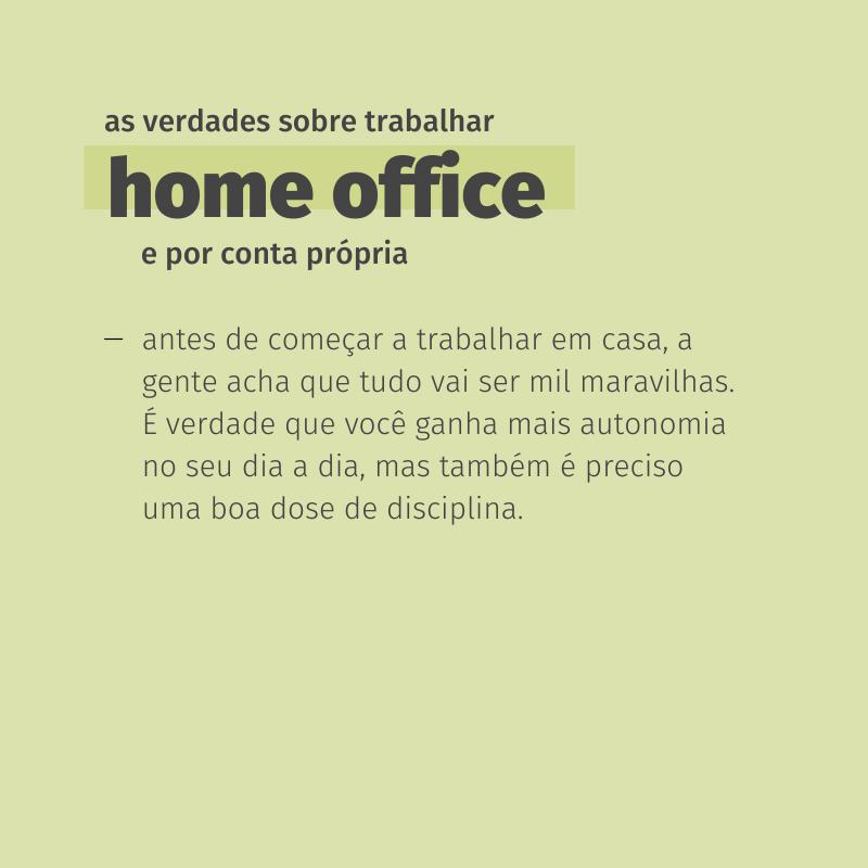 As verdades sobre trabalhar Home Office e por conta própria